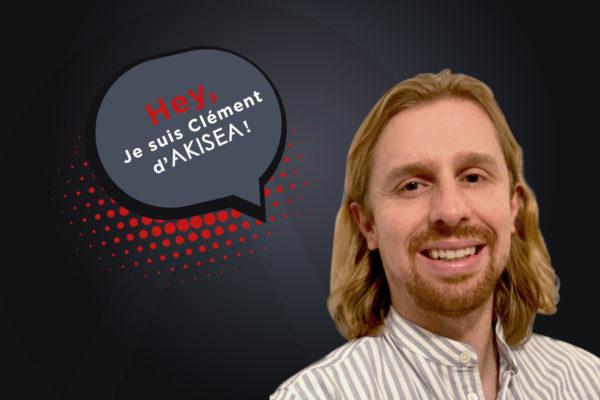 Rencontre avec Clément, nouveau Gestionnaire de Compte Ads chez Akisea